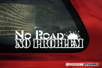 """ No road , No problem "" Funny 4x4 offroad truck sticker"